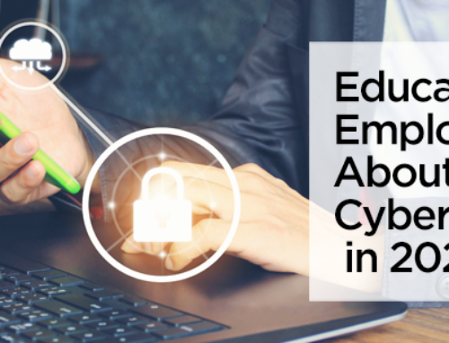Educating Your Employees About Cybersecurity in 2021