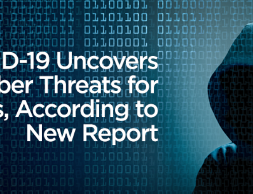 COVID-19 Uncovers New Cyber Threats for Businesses, According to New Report