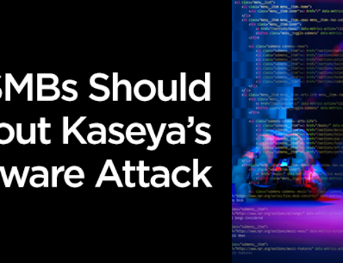 What SMBs Should Know About Kaseya's Ransomware Attack