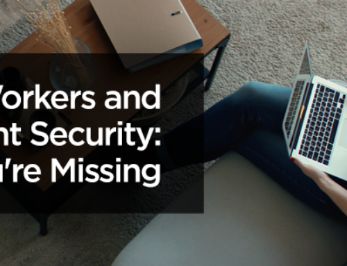 Remote Workers and Endpoint Security: What You're Missing