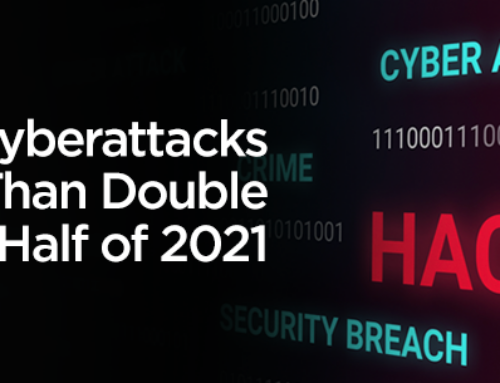 Report: Cyberattacks More Than Double in First Half of 2021